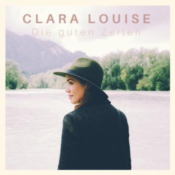 """Clara Louise besingt """"Die guten Zeiten"""" – das neue Album der Pop-Newcomerin erschien am 16.03."""